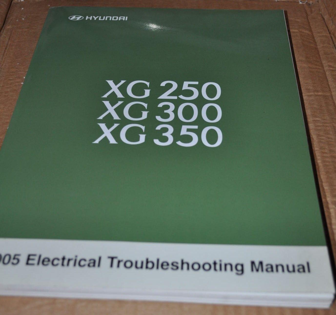 Hyundai XG250 XG300 XG350 2005 Electrical Troubleshooting Manual Original  Book - AUTO BROCHURE